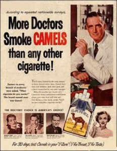 Doctors recommend Camels over any other cigarette.