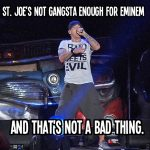 St. Joe's Not Gangsta Enough