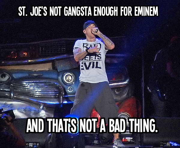 St. Joe's Not Gangsta Enough