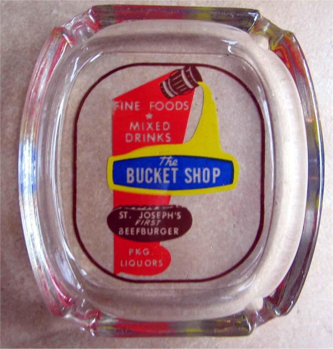 The Bucket Shop Ashtray St. Joseph Mo