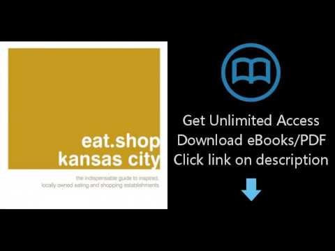 Download eat.shop kansas city: The Indispensable Guide to Inspired, Locally Owned Eating and [P.D.F]